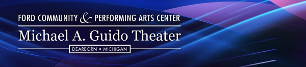 Ford Community & Performing Arts Center - Michael A. Guido Theater - Dearborn, Michigan