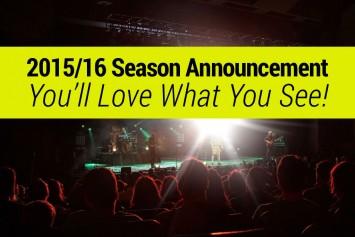2015/16 Season Announcement