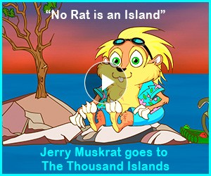 "WATCH: Jerry Muskrat goes to Gananoque, ""Gateway to The Thousand Islands""!"