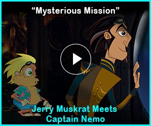 WATCH: Mysterious Mission: Jerry Muskrat Meets Captain Nemo