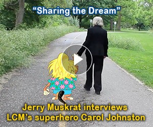 "Watch: ""Sharing the Dream"" Jerry Muskrat interviews LCM's superhero Carol Johnston"