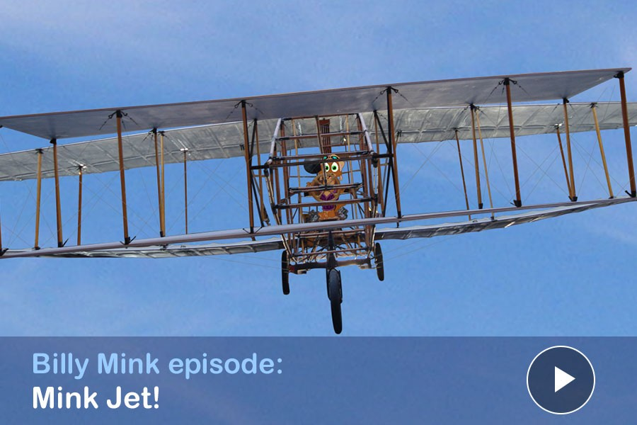 "Watch: BIlly Mink episode: ""Mink Jet! Billy Mink Visits the Atlantic Canada Aviation Museum"""