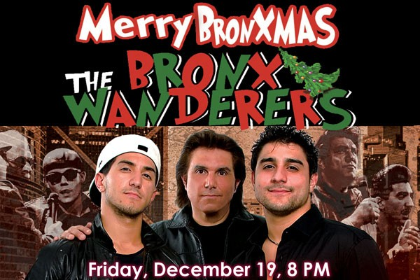 AN EVENING WITH THE BRONX WANDERERS – MERRY BRONXMAS!
