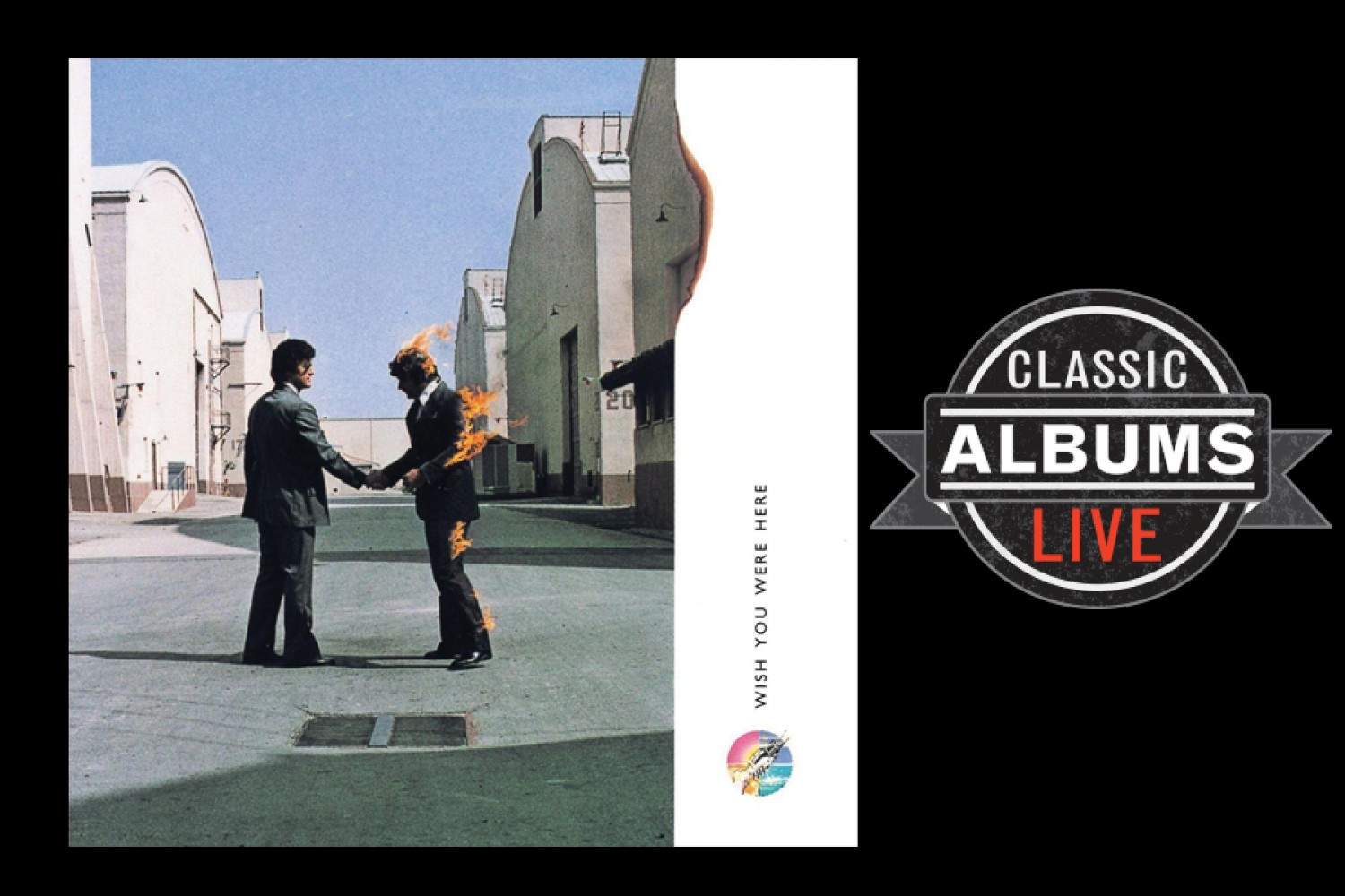 Classic Albums Live recreates PINK FLOYD: Wish You Were Here