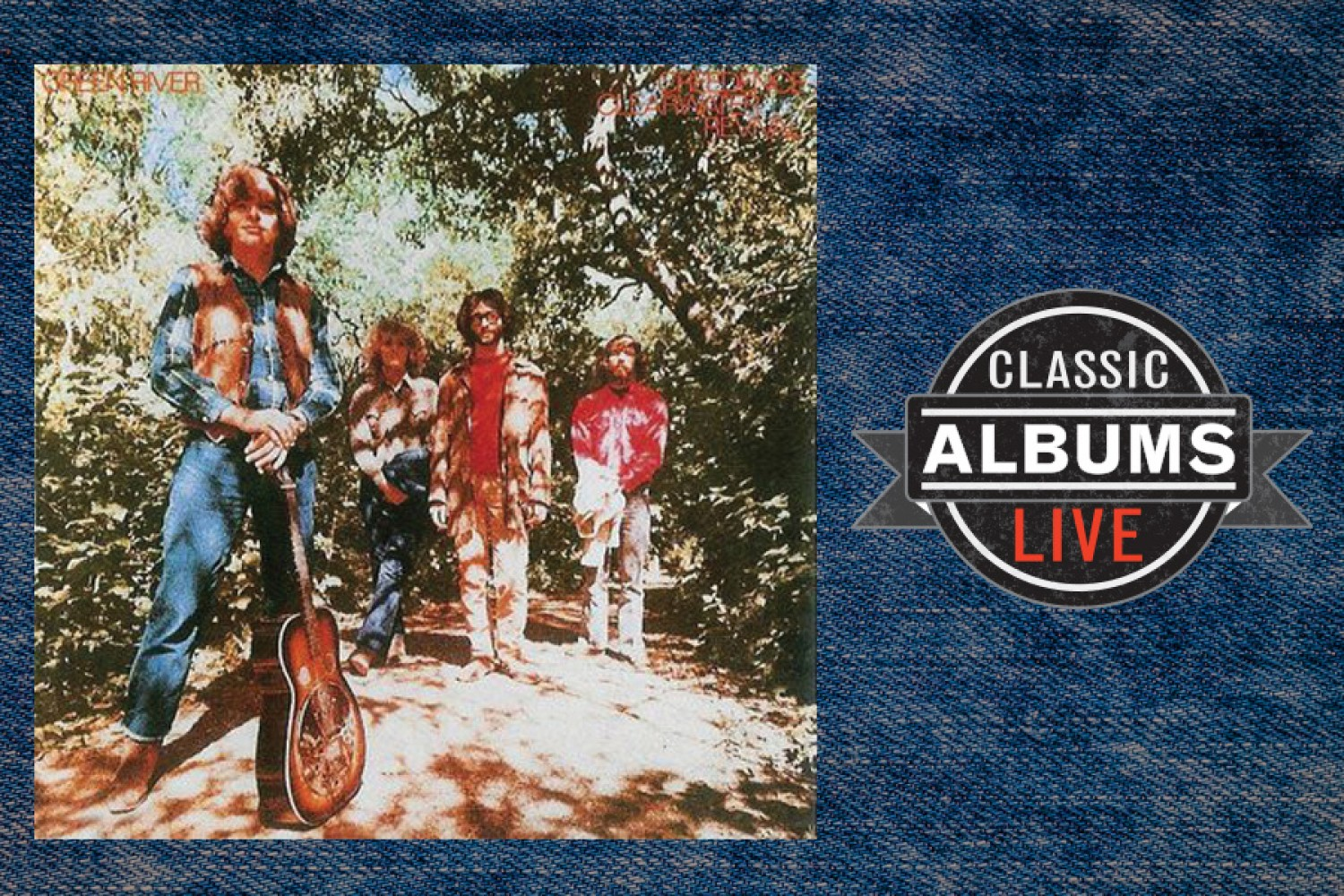 Classic Albums Live: Creedence Clearwater Revival: Green River