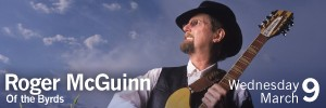 Roger McGuinn - March 9th at 7pm
