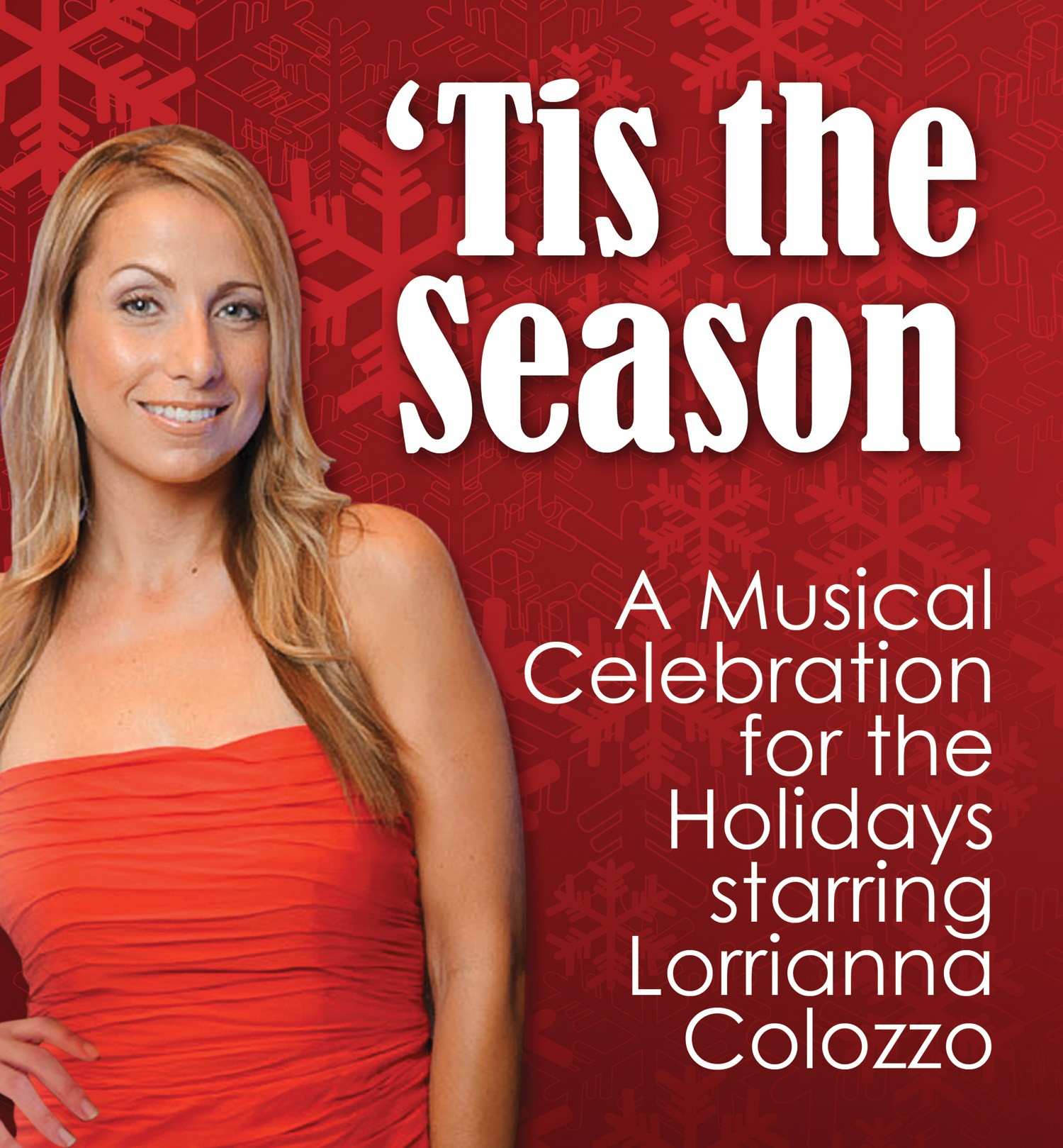 Tis the Season - Musical Celebration for the holidays starring Lorriana Colozzo