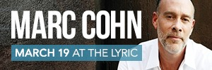 Marc Cohn, Lyric Theatre March 19th, 2014