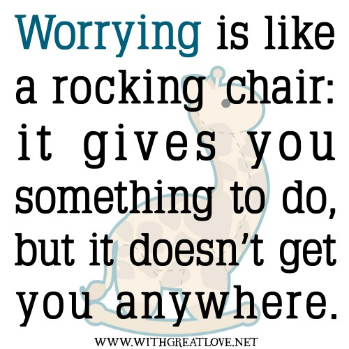 Quotes-about-worrying-Worrying-is-like-a-rocking-chair.jpg
