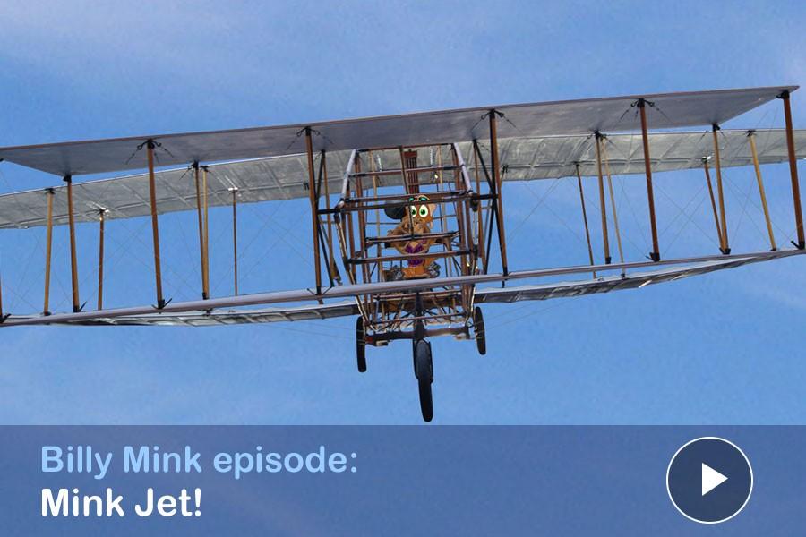 "Watch: BIlly Mink episode: ""Mink Jet! Billy Mink Visits the Atlantic Canada Aviation Museum"""