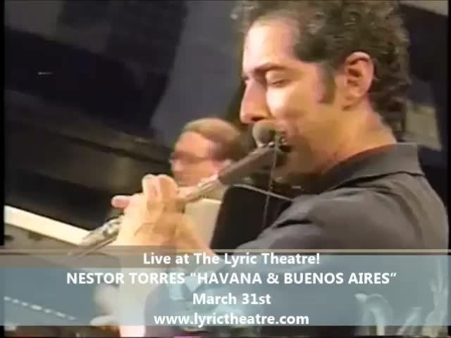 "Nestor Torres ""Havana & Buenos Aires"" Show   The Lyric Theatre"